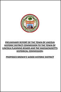 Cover from Browns Wood addition to HDC Preliminary Report to MHC Lincoln Planning Board re Proposed Brown s Wood Historic District 200 x 300 sm